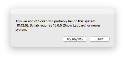 Scilab 5.5.2 Error: This version on Scilab will probably fail on this system. Scilab requires 10.6.5 (Snow Leoprad) or newer system.